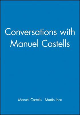 Conversations with Manuel Castells - Castells, Manuel
