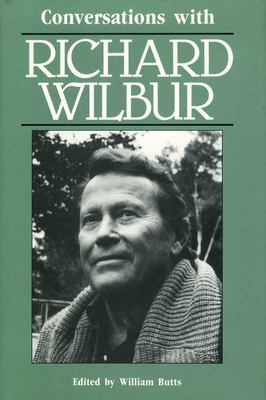 Conversations with Richard Wilbur - Butts, William (Editor)