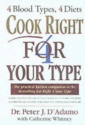 Cook Right 4 Your Type - D'Adamo, Peter, and Whitney, Catherine