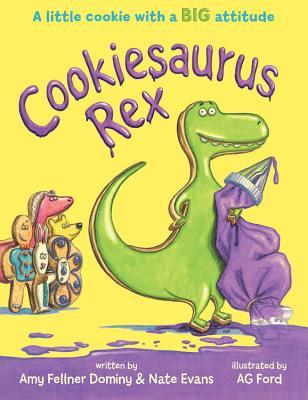 Cookiesaurus Rex - Fellner Dominy, Amy, and Evans, Nate