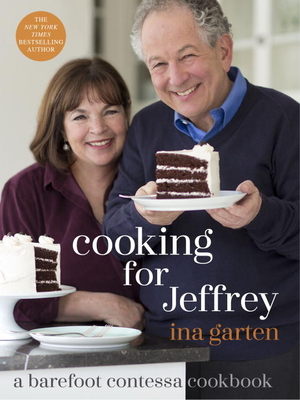 Cooking for Jeffrey: A Barefoot Contessa Cookbook - Garten, Ina