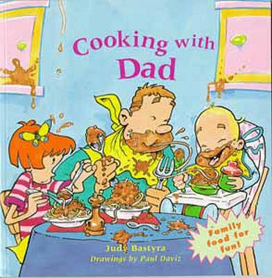 Cooking with Dad - Bastyra, Judy