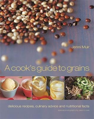 Cook's Guide to Grains - Muir, Jenni