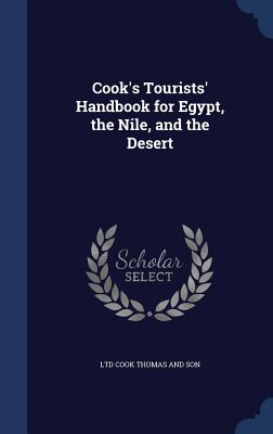 Cook's Tourists' Handbook for Egypt, the Nile, and the Desert - Cook Thomas and Son, Ltd