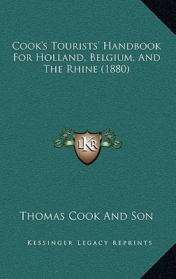 Cook's Tourists' Handbook for Holland, Belgium, and the Rhine (1880) - Thomas Cook & Son