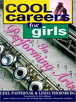 Cool Careers for Girls in Performing Arts - Pasternak, Ceel, and Thornburg, Linda, and Thornburg, Linda