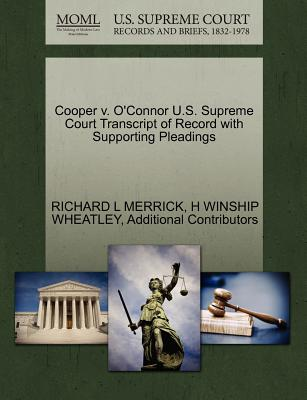 Cooper V. O'Connor U.S. Supreme Court Transcript of Record with Supporting Pleadings - Merrick, Richard L, and Wheatley, H Winship, and Additional Contributors
