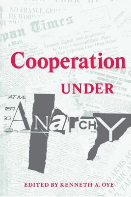Cooperation Under Anarchy - Oye, Kenneth A