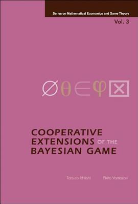 Cooperative Extensions of the Bayesian Game - Ichiishi, Tatsuro, and Yamazaki, Akira
