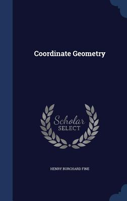 Coordinate Geometry - Fine, Henry Burchard