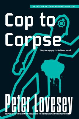 Cop to Corpse - Lovesey, Peter