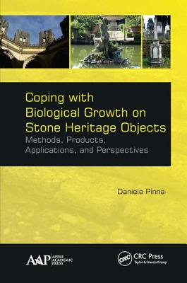 Coping with Biological Growth on Stone Heritage Objects: Methods, Products, Applications, and Perspectives - Pinna, Daniela