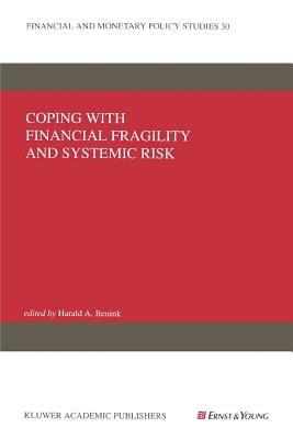 Coping with Financial Fragility and Systemic Risk - Benink, Harald A. (Editor)