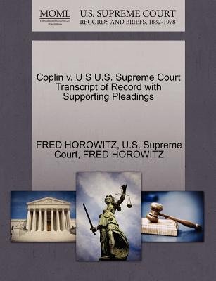 Coplin V. U S U.S. Supreme Court Transcript of Record with Supporting Pleadings - Horowitz, Fred, and U S Supreme Court (Creator)