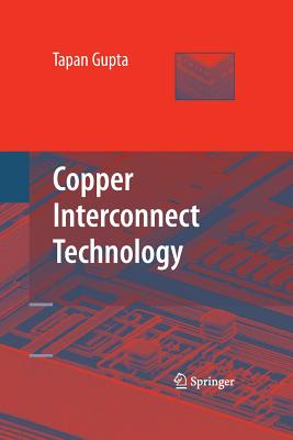 Copper Interconnect Technology - Gupta, Tapan