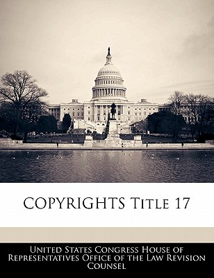 Copyrights Title 17 - United States Congress House of Represen (Creator)