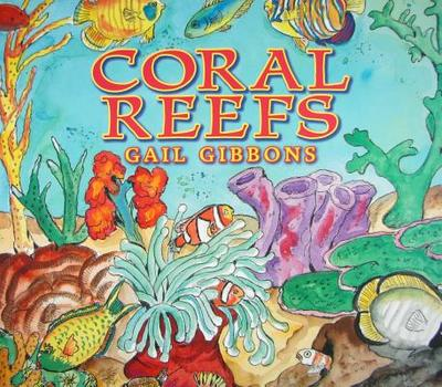 Coral Reefs - Gibbons, Gail
