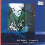Corcoran: Mad Sweeney's Shadow