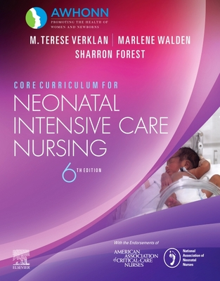 Core Curriculum for Neonatal Intensive Care Nursing - Awhonn, and Walden, Marlene, PhD, RN (Editor), and Forest, Sharron (Editor)