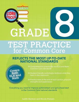 Core Focus: Grade 8 Test Practice - Harmon, Judith, and Hassall, Timothy, and Pomaro, Nicole