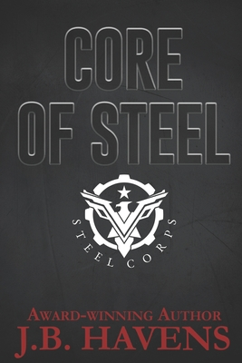 Core of Steel - Havens, J B
