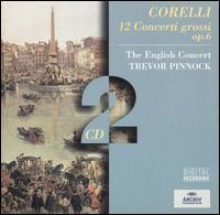 Corelli: 12 Concerti Grossi, Op. 6 - English Consort; Jaap ter Linden (cello); Micaela Comberti (violin); Simon Standage (violin); Trevor Pinnock (harpsichord);...