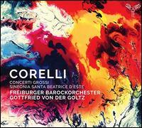 Corelli: Concerti Grossi; Sinfonia to Santa Beatrice d'Este - Gottfried von der Goltz (violin); Guido Larisch (cello); Petra Müllejans (violin); Freiburger Barockorchester;...
