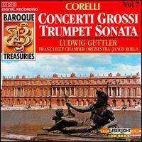 Corelli: Concerti Grossi; Trumpet Sonata - Ludwig Güttler (trumpet); János Rolla (conductor)