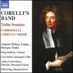 Corelli's Band: Violin Sonatas - Carbonelli, Corelli, Mossi