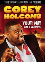 Corey Holcomb: Your Way Ain't Working! - Leslie Small