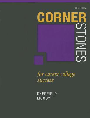 Cornerstones for Career College Success - Sherfield, Robert M., and Moody, Patricia G.