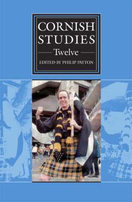 Cornish Studies Volume 12 - Busby, Graham (Contributions by), and Chapman, Terry (Contributions by), and Clarke, Ian (Contributions by)