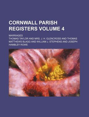 Cornwall Parish Registers Volume 4; Marriages - Taylor, Thomas