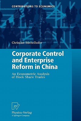 Corporate Control and Enterprise Reform in China: An Econometric Analysis of Block Share Trades - Buchelhofer, Christian