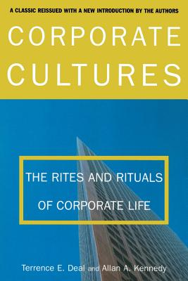Corporate Cultures 2000 Edition - Deal, Terrence E, Ph.D., and Kennedy, Allan A, and Deal, Terry