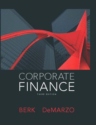 Corporate Finance - Berk, Jonathan, and DeMarzo, Peter