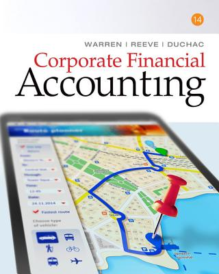 Corporate Financial Accounting - Warren, Carl S, Dr., and Duchac, Jonathan, and Reeve, James M, Dr.