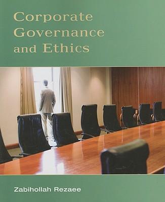 Corporate Governance and Ethics - Rezaee, Zabihollah