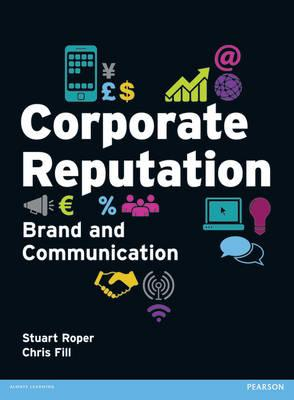 Corporate Reputation, Brand and Communication - Fill, Chris, and Roper, Stuart