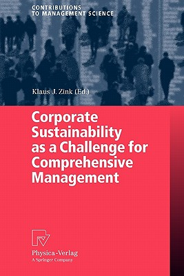 Corporate Sustainability as a Challenge for Comprehensive Management - Zink, Klaus J. (Editor)