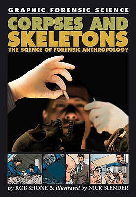 Corpses and Skeletons: The Science of Forensic Anthropology - Shone, Rob
