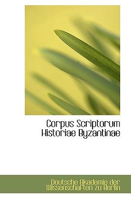 Corpus Scriptorum Historiae Byzantinae - Akademie Der Wissenschaften Zu Berlin, Der Wissenschaften Zu Berlin