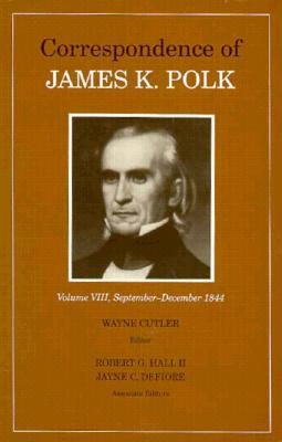 Corr James K Polk Vol 8: James K - Cutler, Wayne (Editor)