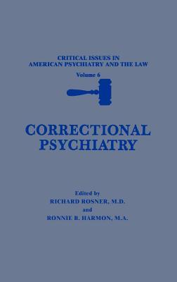 Correctional Psychiatry - Rosner, Richard, M.D. (Editor), and Harmon, Ronnie B (Editor)