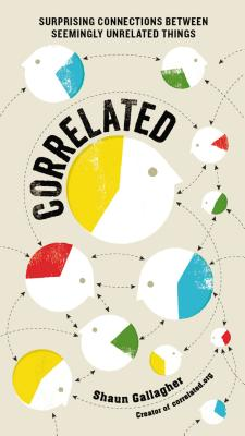 Correlated: Surprising Connections Between Seemingly Unrelated Things - Gallagher, Shaun