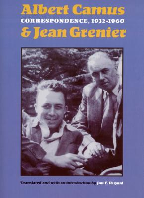 Correspondence, 1932-1960 - Camus, Albert, and Grenier, Jean, and Rigaud, Jan F (Translated by)