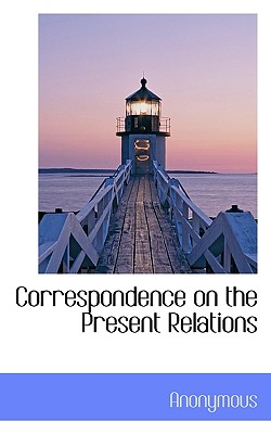 Correspondence on the Present Relations - Anonymous