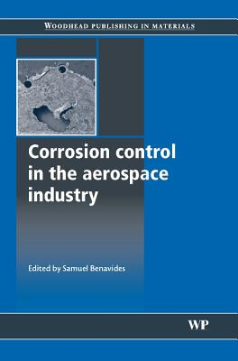 Corrosion Control in the Aerospace Industry - Benavides, Samuel (Editor)