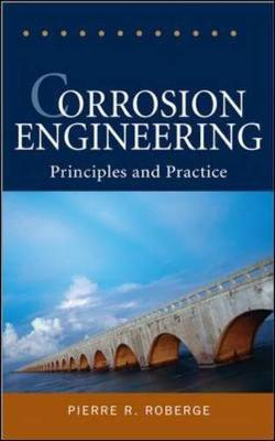 Corrosion Engineering: Principles and Practice - Roberge, Pierre R, Professor