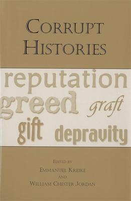 Corrupt Histories - Kreike, Emmanuel (Editor)